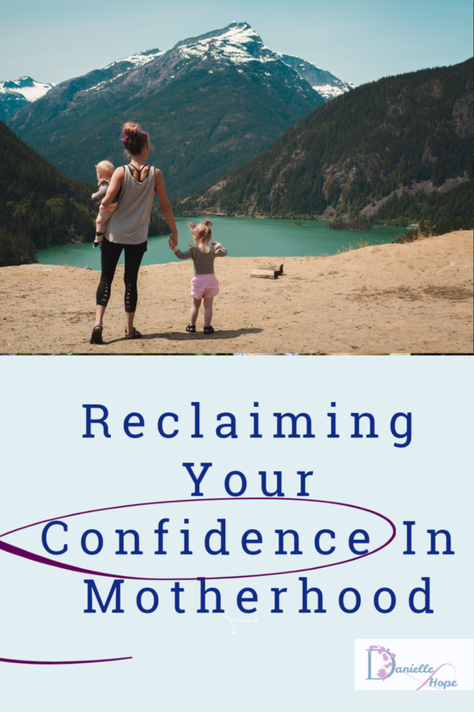 reclaiming your confidence in motherhood