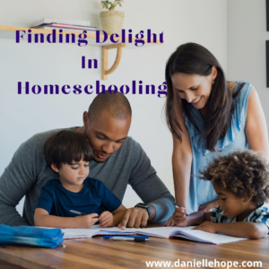 finding delight in your homeschool