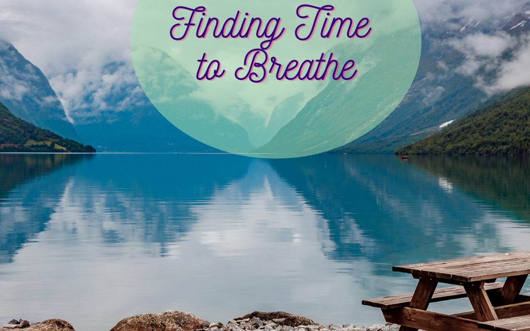 Finding Time to Breathe