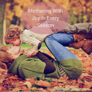 mothering with joy in every season