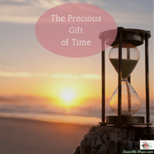 the precious gift of time