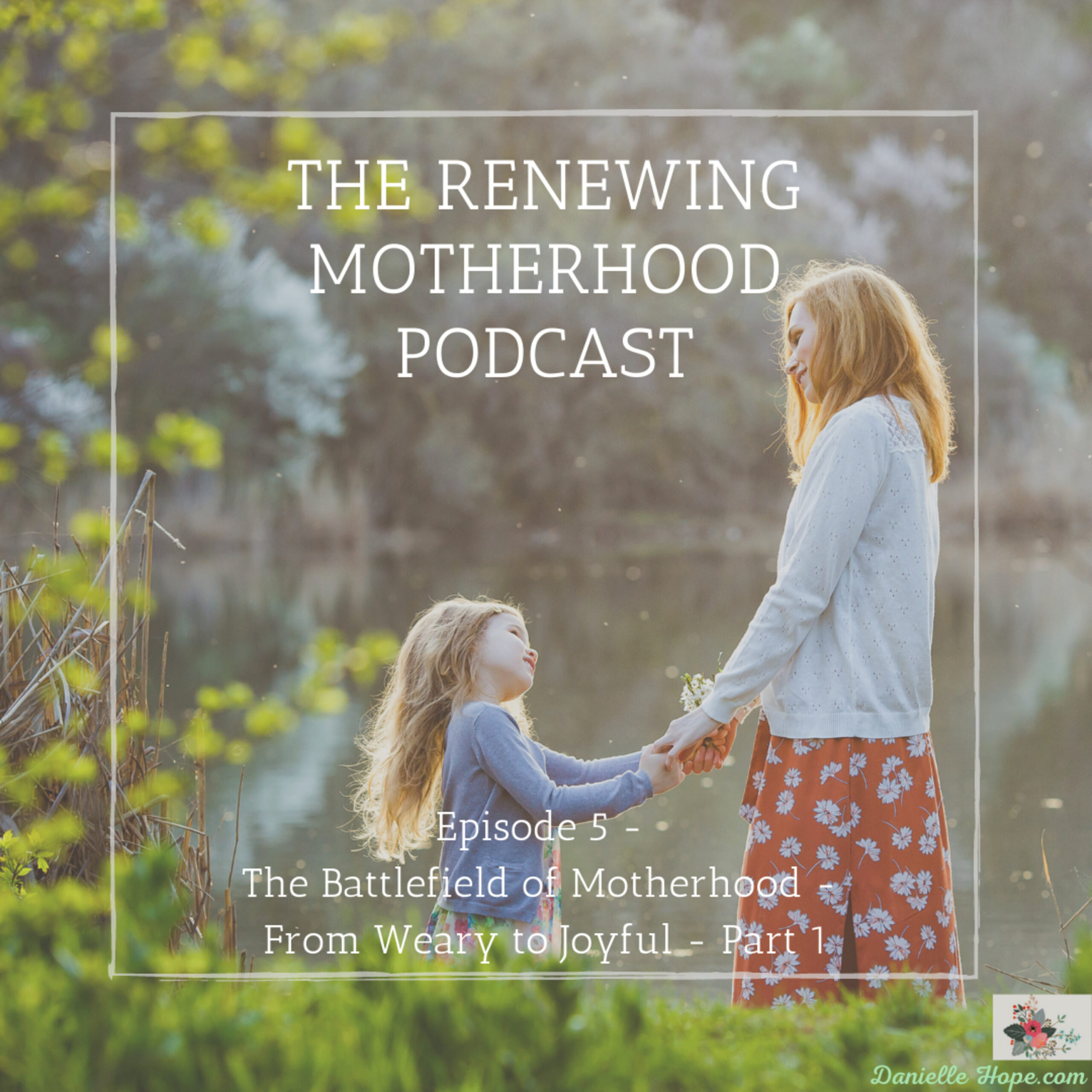 Episode 5 – Pressing On From Weary to Joyful – Part 1