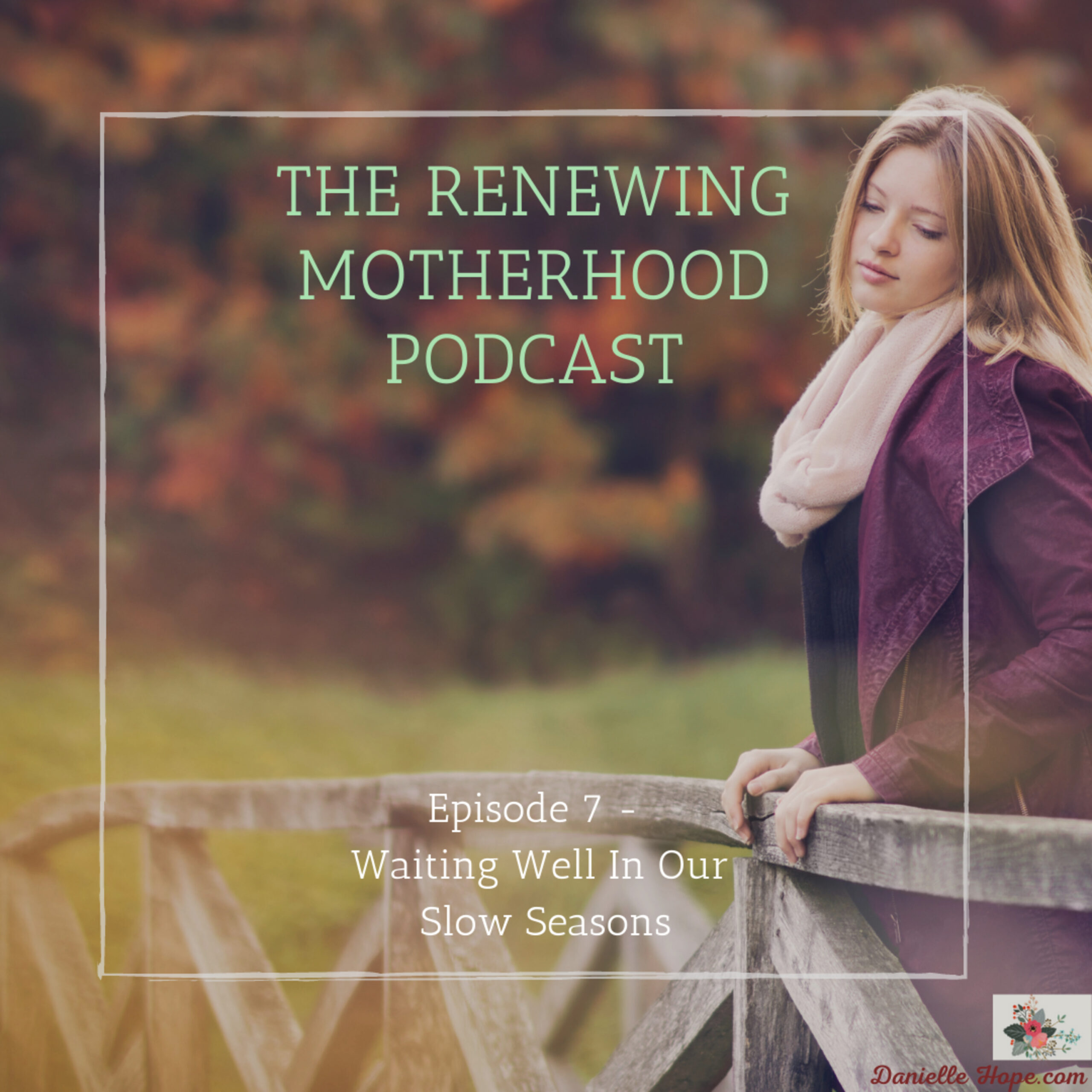 RM #7 – Waiting Well In Slow Seasons