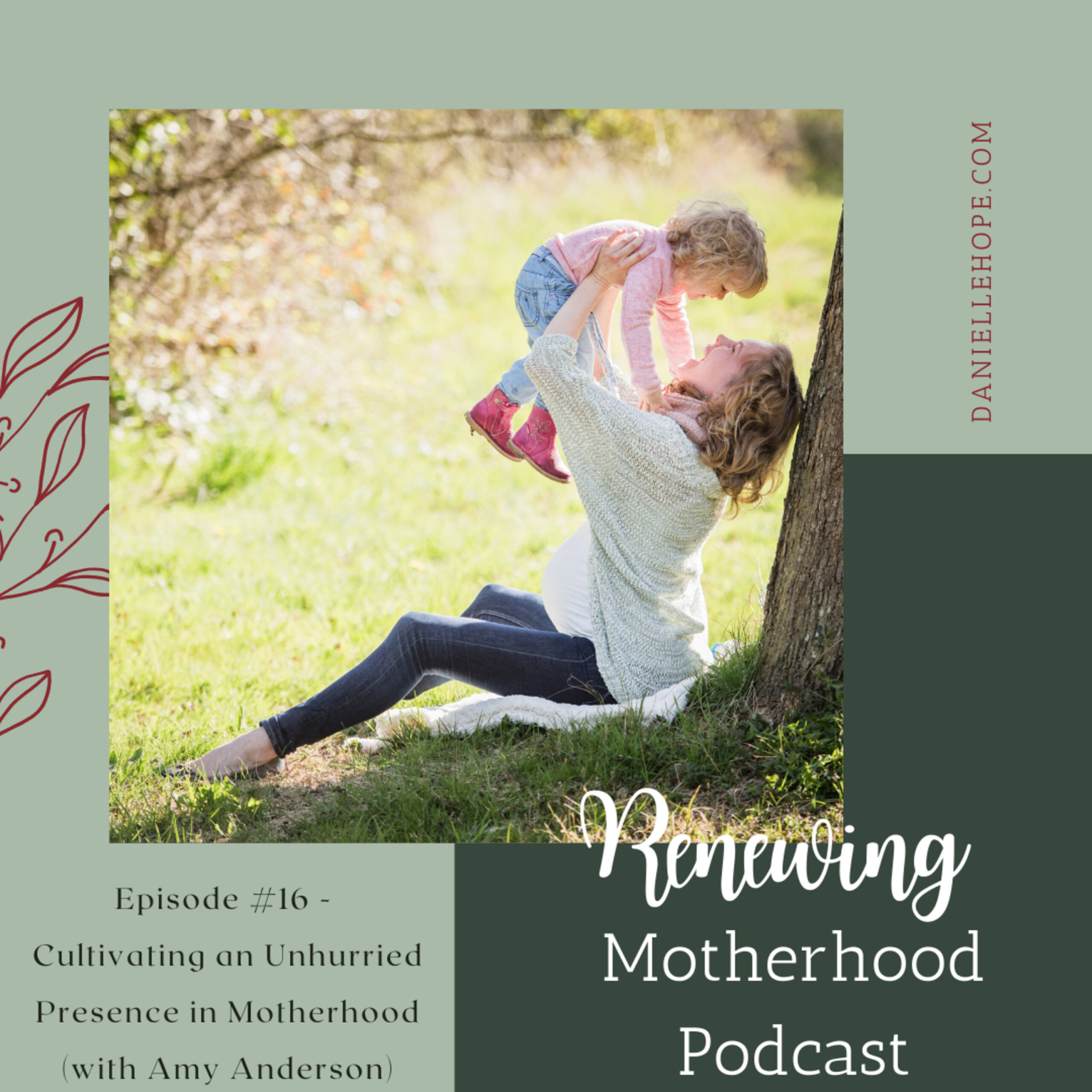 RM #16 Cultivating an Unhurried Presence In Motherhood (with Amy Anderson)
