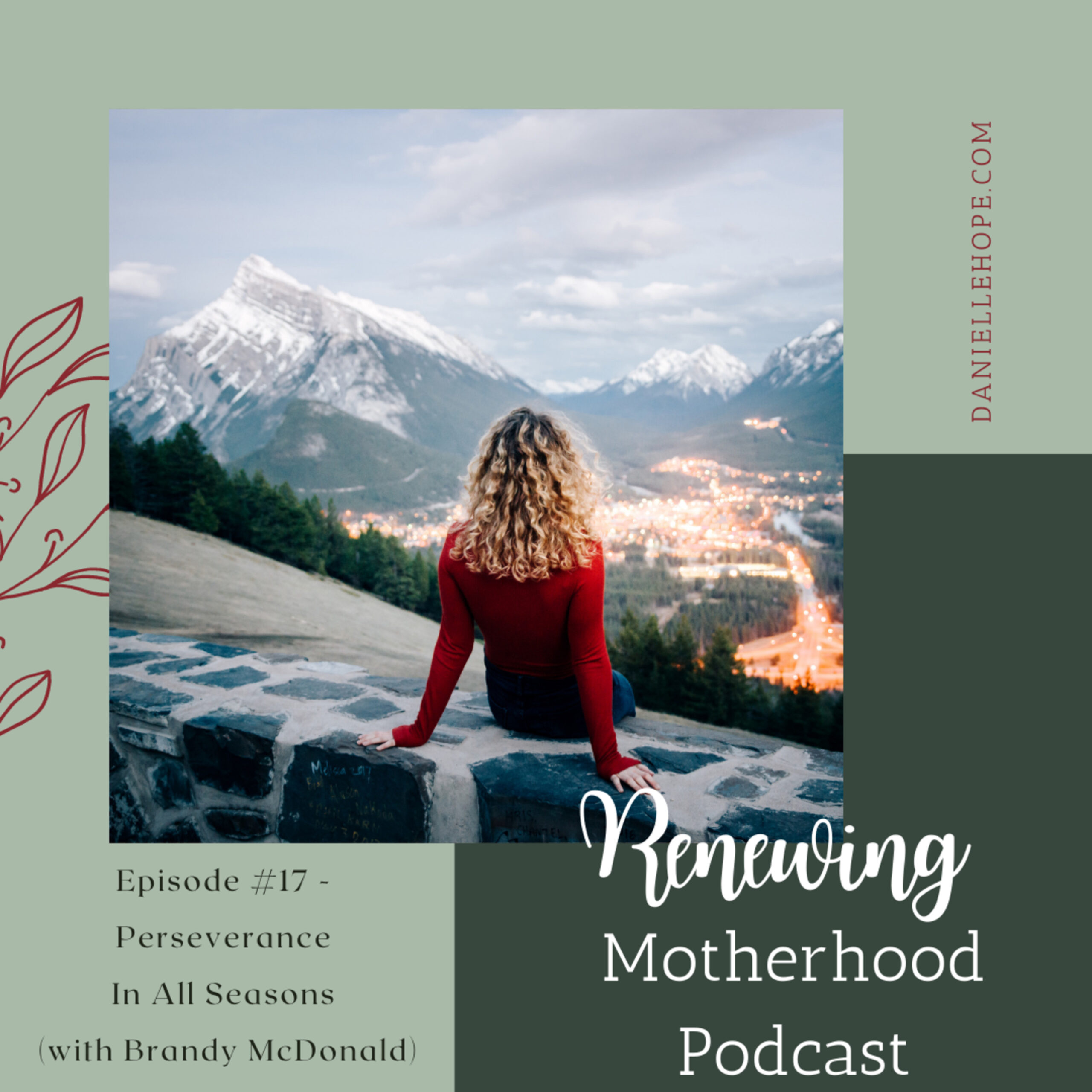 RM #17 – Perseverance in Motherhood – Pursuing the Vision in All Seasons (with Brandy McDonald)